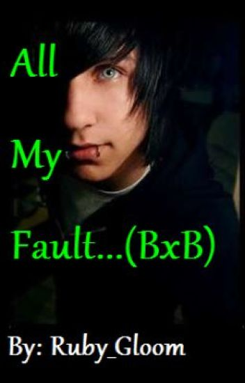 All My Fault... (BxB)
