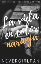 La vida en color naranja |O1| by NeverGirlPan