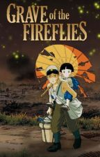 The Grave Of The Fireflies by Lolenloves