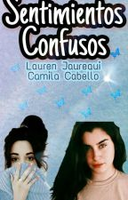 Sentimientos Confusos// CAMREN by SweetDispositon17