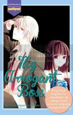 My Arrogant Boss | Completed by lilmisskisses