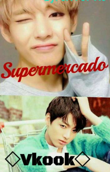 Supermercado +18~One-Shot ♥Vkook♥ - 💉Důsanğ Taə - Wattpad