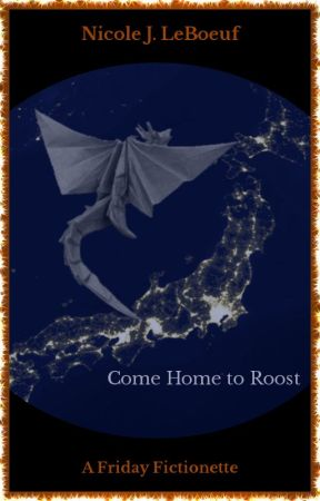 Come Home to Roost (excerpt) by NicoleJLeBoeuf