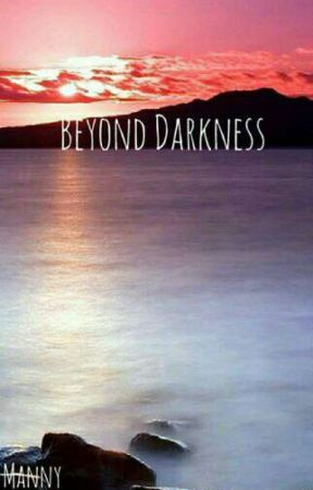 Beyond Darkness by KennyMcCormick999