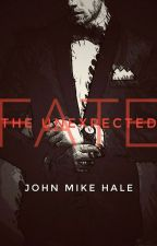 THE UNEXPECTED FATE by johnmikehale