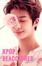 Kpop Reacciones  by __bubble