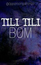 Tili Tiki Bom by OppaYoonGoBongo