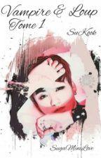 Vampire & Loup (SuKook) Tome 1  by SugaMiniLove
