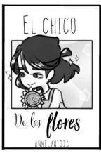 El chico de las flores. | [AU Flower!]  [LuisxJorge]  by AnneLaw1026