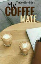My Coffee Mate [BoyxBoy] by TheGoodBoySide