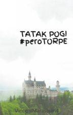 TATAK POGI #peroTORPE by VincentMarasigan4
