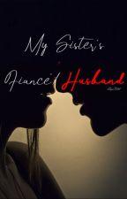 My Sister's Fiance/Husband by LyraAeroLathe