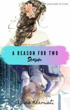 A REASON FOR TWO SEASONS (cerpen) by YuKaFanFiction