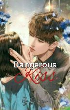 Dangerous Kiss (Troublemakers 1) by Tyra_PHR