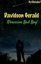 Davidson Gerald {possesive bad boy} by EllaLaila7