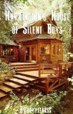 Harrington's House of Silent Boys by boyytearss