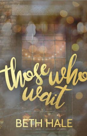 Those Who Wait by writes4coffee