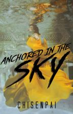Anchored Skies (La Ultima Pirata #2) by CHISENPAI
