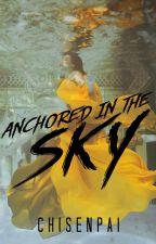 Anchored Skies (La Ultima Pirata #2) by CHISENPAI