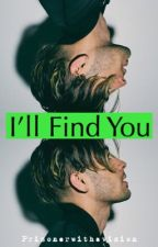 I'll Find You [Zarry] part one by Prisonerwithavision