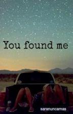 You found me. by saranuncamas