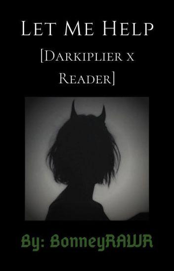 Let Me Help [Darkiplier x Reader]
