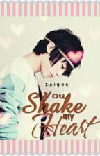 You Shake my Heart by zaiyue