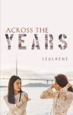 [✔️] Across The Years | Seulrene by hwangjauregui