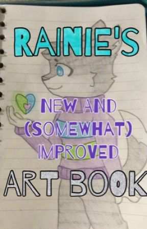 Rainie's New and (Somewhat) Improved Art Book by RainieWolf13