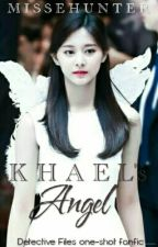 KHAEL'S ANGEL (Detective Files by shinichilaaaabs one-shot Fanfic) by MisSehunter