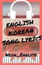 English/Korean Song Lyrics by NeonZarlyte