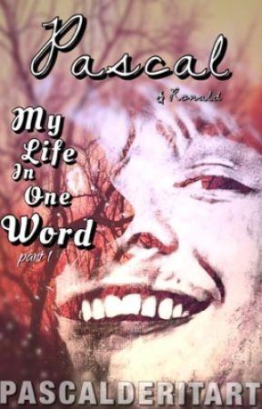 My Life In One Word Itzsyntrax Shortstory Voltooid Hoofdstuk
