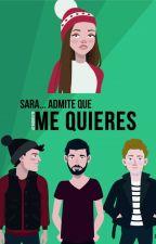 Sara... Admite que me quieres by XelaMS