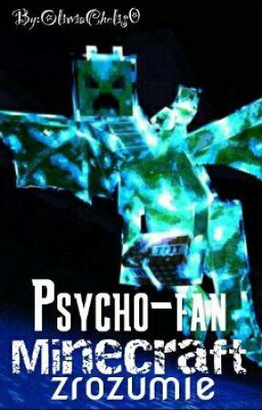 Psycho-fan Minecraft zrozumie :3 by OliwiaChelis0