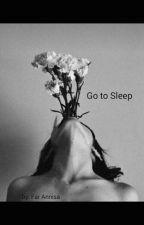 Go to Sleep by Farfars17
