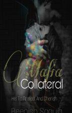 MAFIA COLLATERAL  (Mafia series #2) by BNSH_SHAHEEN