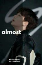 almost •hhj•  by BiteTeaFull