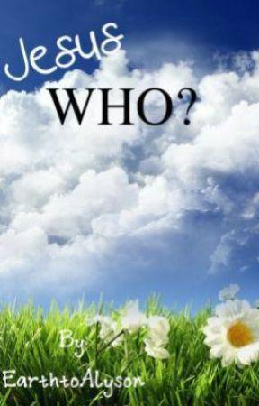 Jesus Who? by Alyson-Wonderland