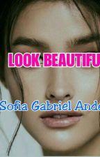 LOOK BEAUTIFUL by saguitarius22