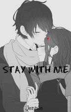Stay With Me by jenniewxx