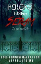 Koleksi Kisah Seram by Zeqiqbaal29