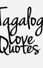 Tagalog Love Quotes by CreamyCreepy