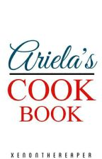 Ariela's Cook Book  by XenontheReaper