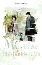 Mẹ, Bỏ Qua Cho Daddy Hư Đi. by Therevival99