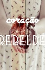 Coração Rebelde by Weittz