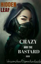 CRAZY AND THE BASTARD by NoctisKaelum