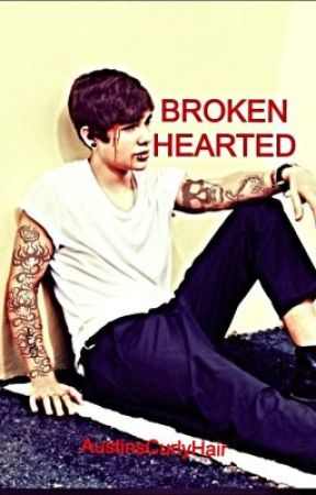 Broken hearted ( Austin Mahone fanfic ) by AustinsCurlyHair