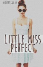 Little Miss Perfect [Under Construction] by writerbug44