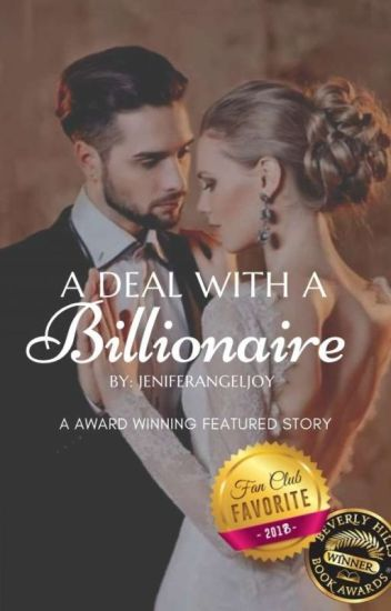 A Deal With A Billionaire (Wattys2018 #1🏅) - Angel joy