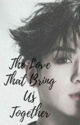 The Love That Bring Us Together [Jikook] by JMTJBTS